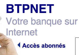 BTP Banque : mon compte BTPNET - Accès sur www.btpnet.tm.fr