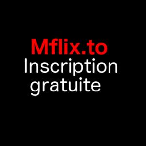Mflix : compte gratuit